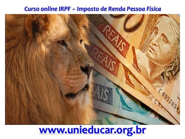 Curso online IRPF – Imposto de Renda Pessoa Física www.unieducar.org.br