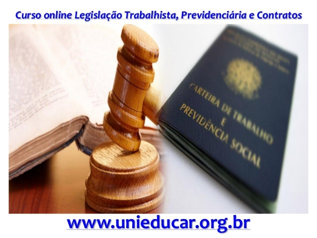 Curso online Legislação Trabalhista, Previdenciária e Contratos www.unieducar.org.br