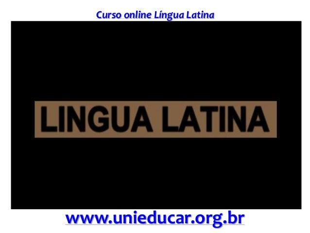 Curso online Língua Latina www.unieducar.org.br