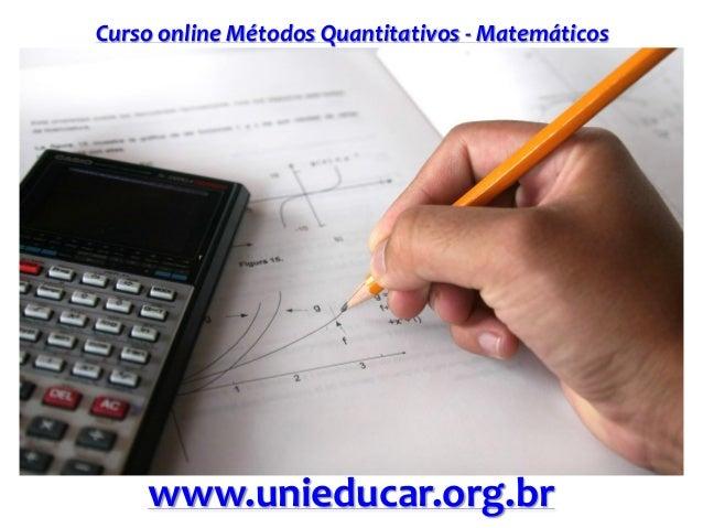 Curso online Métodos Quantitativos - Matemáticos www.unieducar.org.br
