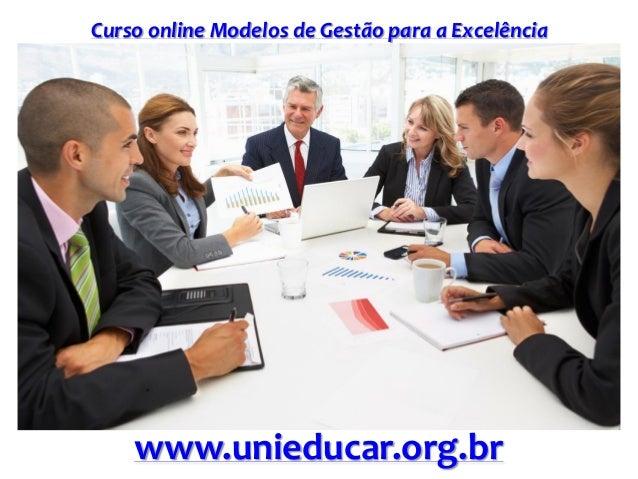 Curso online Modelos de Gestão para a Excelência www.unieducar.org.br