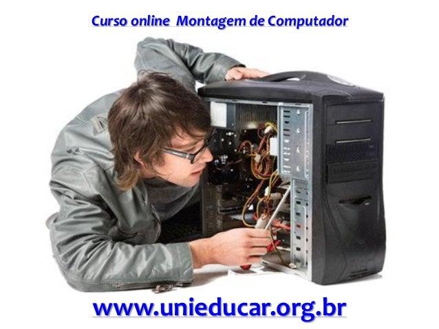 Curso online Montagem de Computador www.unieducar.org.br