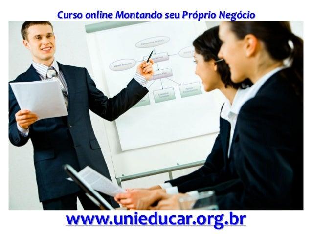 Curso online Montando seu Próprio Negócio www.unieducar.org.br