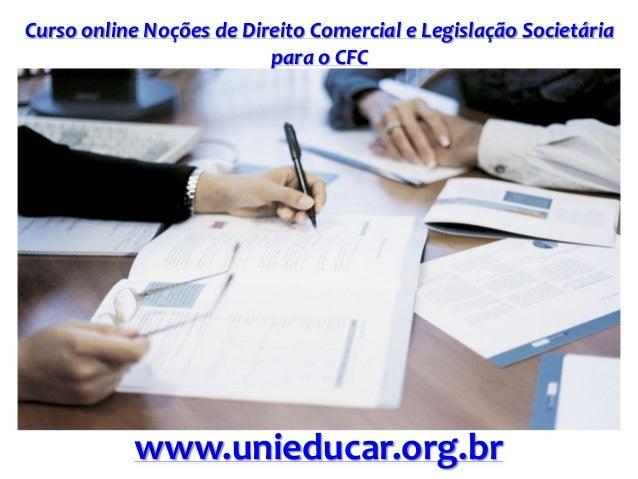 Curso online Noções de Direito Comercial e Legislação Societária para o CFC www.unieducar.org.br
