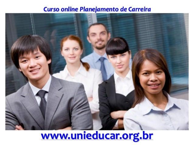 Curso online Planejamento de Carreira www.unieducar.org.br