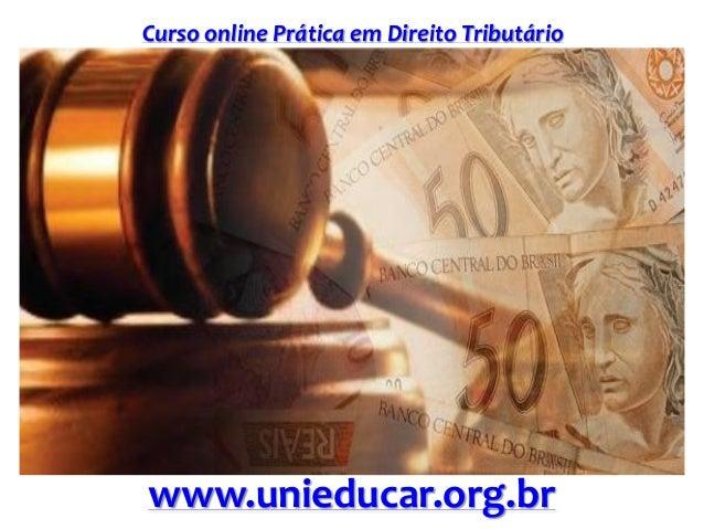 Curso online Prática em Direito Tributário www.unieducar.org.br