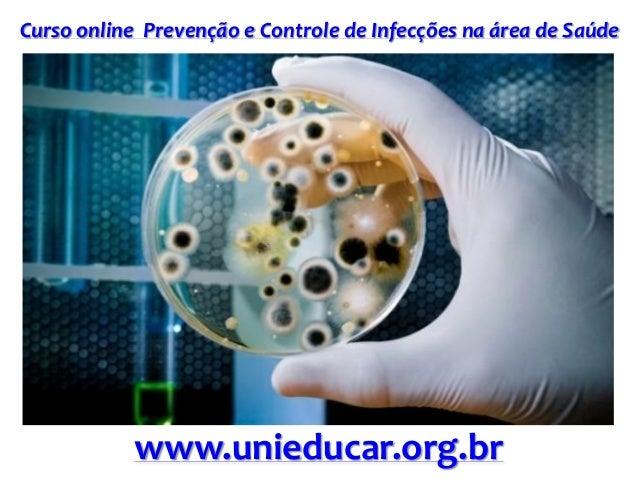 Curso online Prevenção e Controle de Infecções na área de Saúde www.unieducar.org.br