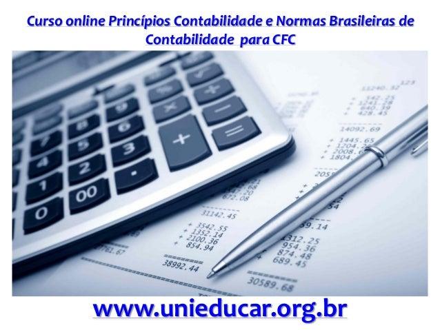 Curso online Princípios Contabilidade e Normas Brasileiras de Contabilidade para CFC www.unieducar.org.br