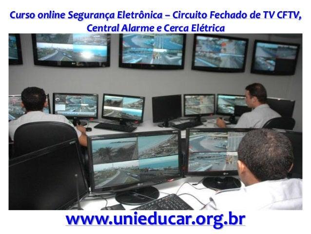 Curso online Segurança Eletrônica – Circuito Fechado de TV CFTV, Central Alarme e Cerca Elétrica www.unieducar.org.br