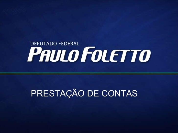 <ul><li>PRESTAÇÃO DE CONTAS </li></ul>
