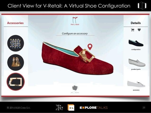 Client View for V-Retail: A Virtual Shoe Configuration 23© 2016 ELSE Corp S.r.l.