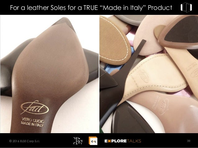 """For a leather Soles for a TRUE """"Made in Italy"""" Product 39© 2016 ELSE Corp S.r.l."""