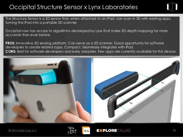 The Structure Sensor is a 3D sensor that, when attached to an iPad, can scan in 3D with existing apps, turning the iPad in...