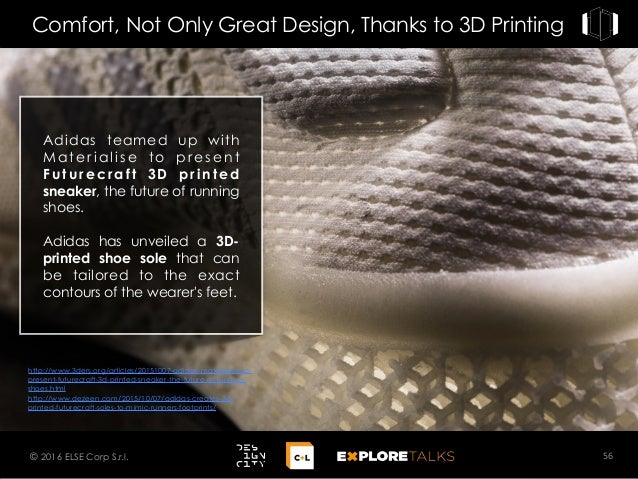 Comfort, Not Only Great Design, Thanks to 3D Printing 56© 2016 ELSE Corp S.r.l. http://www.3ders.org/articles/20151007-adi...