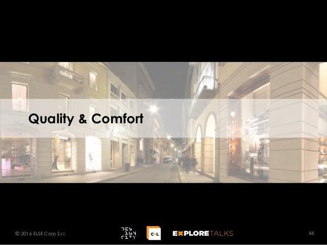 Quality & Comfort 66© 2016 ELSE Corp S.r.l.