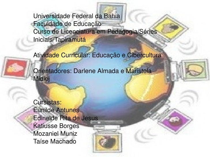 Uni Universidade Federal da Bahia Faculdade de Educação Curso de Licenciatura em Pedagogia/Séries Iniciais/Tapiramutá Ativ...