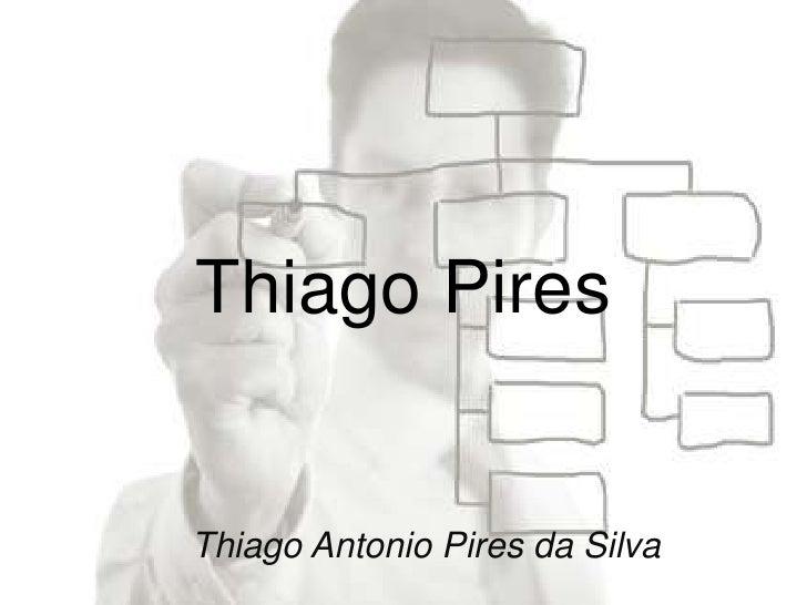 Thiago PiresThiago Antonio Pires da Silva