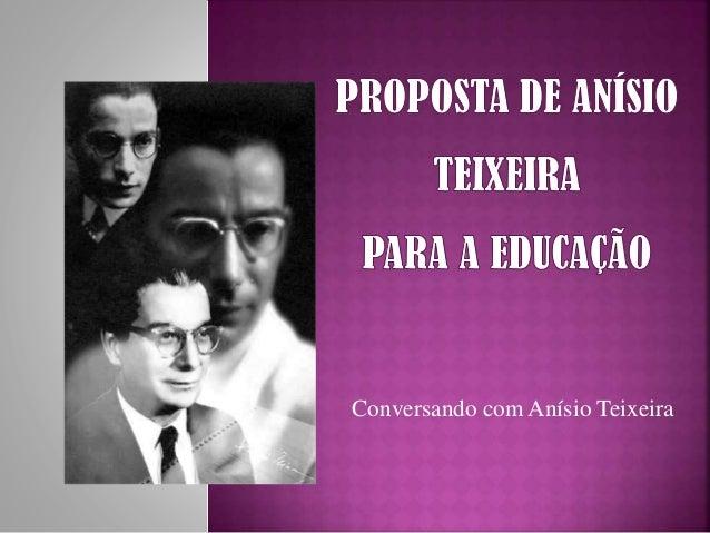 Conversando com Anísio Teixeira