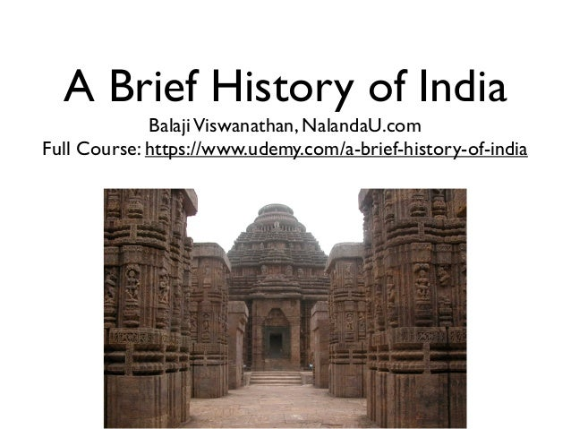A Brief History of India Balaji Viswanathan, NalandaU.com Full Course: https://www.udemy.com/a-brief-history-of-india