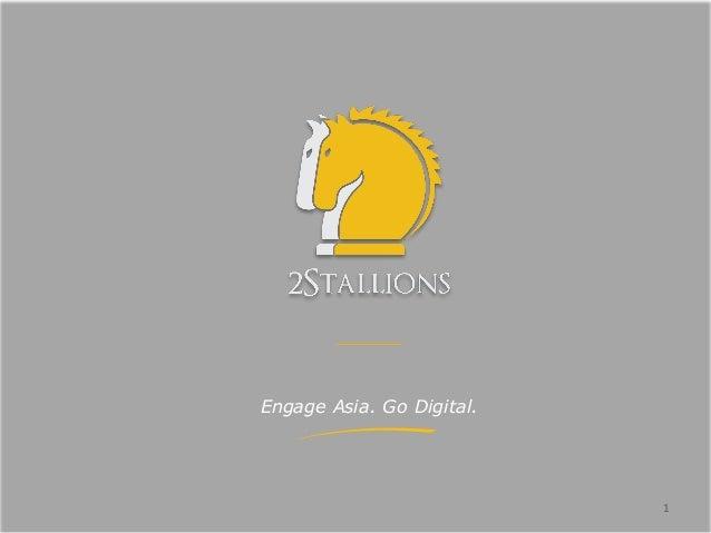 1 Engage Asia. Go Digital.