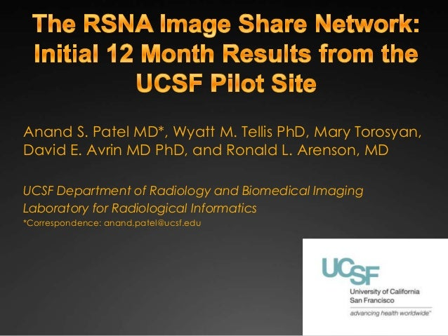 Anand S. Patel MD*, Wyatt M. Tellis PhD, Mary Torosyan,David E. Avrin MD PhD, and Ronald L. Arenson, MDUCSF Department of ...