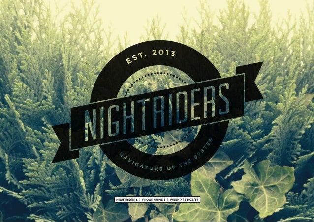 NIGHTRIDERS | PROGRAMME 1 | WEEK 7 | 31/03/14