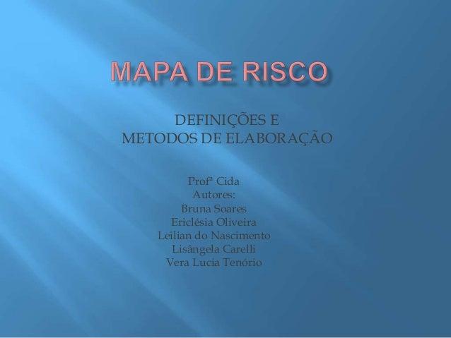 DEFINIÇÕES E METODOS DE ELABORAÇÃO Profª Cida Autores: Bruna Soares Ericlésia Oliveira Leilian do Nascimento Lisângela Car...