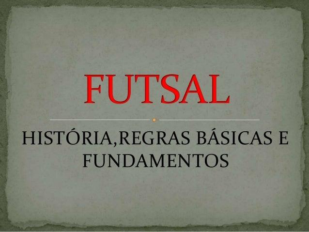 HISTÓRIA,REGRAS BÁSICAS E FUNDAMENTOS