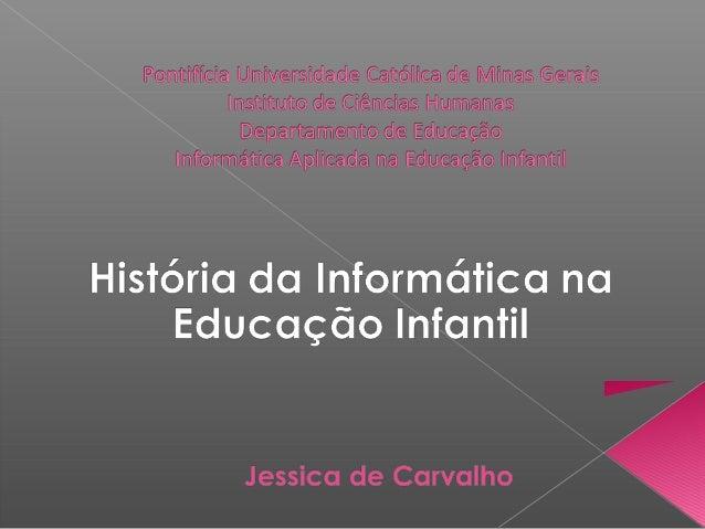   Do mesmo modo como aeducaçãono Brasil, ainformática na educação brasileira também recebeu influência da educação de...