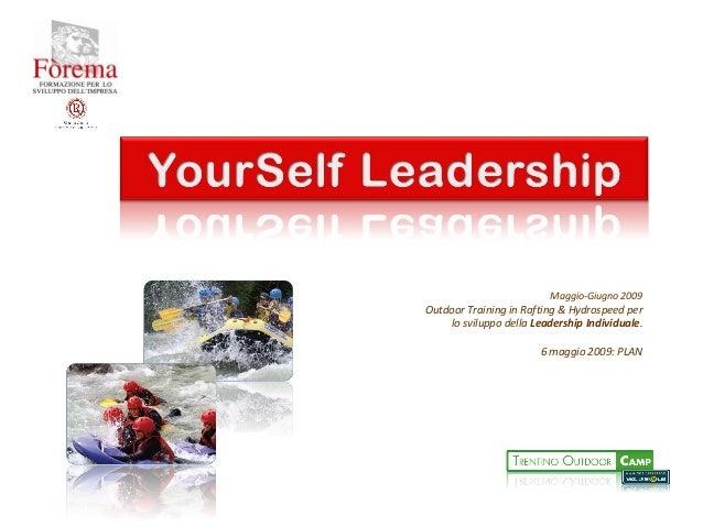 Maggio-Giugno 2009 Outdoor Training in Rafting & Hydrospeed per lo sviluppo della Leadership Individuale. 6 maggio 2009: P...