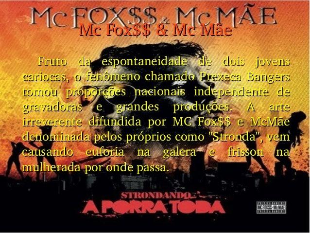 McFox$$&McMãeMcFox$$&McMãe Fruto da espontaneidade de dois jovensFruto da espontaneidade de dois jovens...