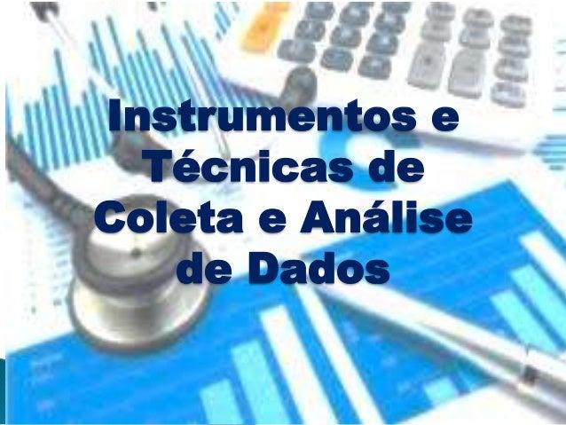 Instrumentos e Técnicas de Coleta e Análise de Dados