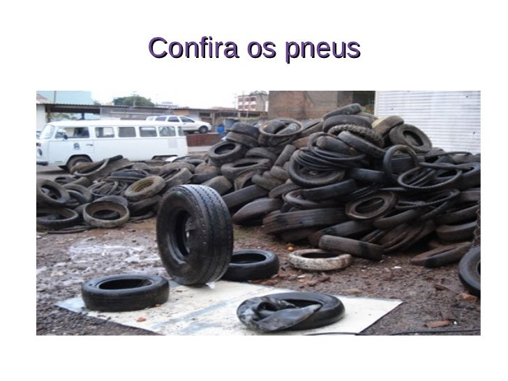 Confira os pneus