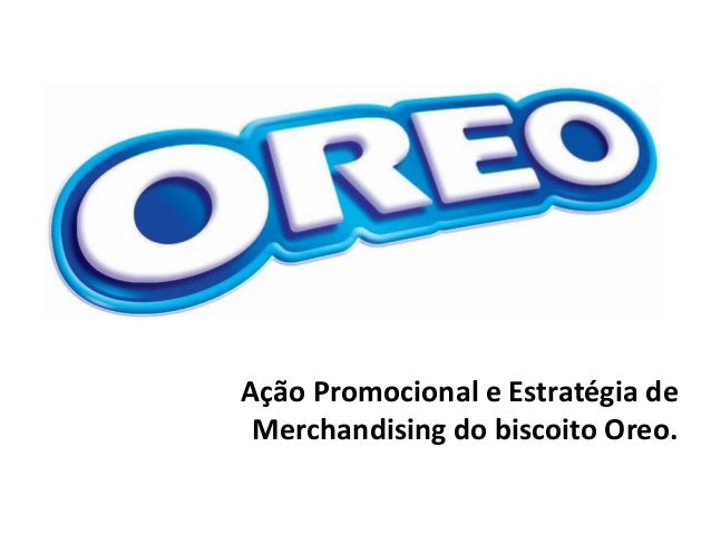 Ação Promocional e Estratégia de Merchandising do biscoito Oreo.