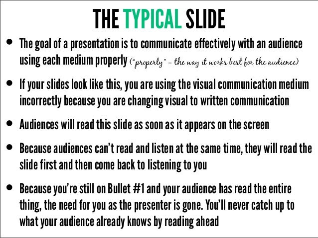 THE TYPICAL SLIDE• The goal of a presentation is to communicate effectively with an audience   using each medium properly ...