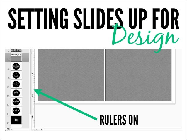 SETTING SLIDES UP FOR             Design           RULERS ON