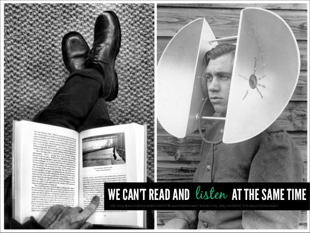 WE CAN'T READ AND listen AT THE SAME TIMEhttp://www.flickr.com/photos/striatic/229534338/sizes/l/in/photostream/ & photos/x...