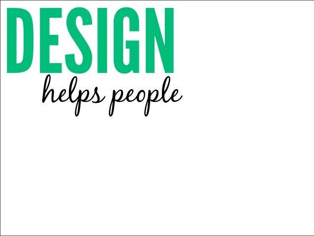 DESIGN helps people