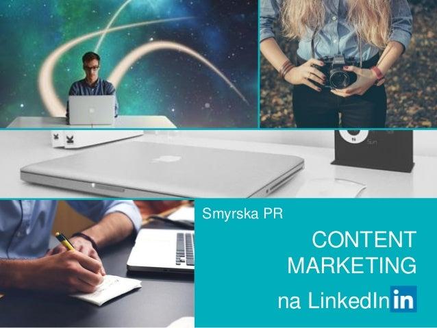 CONTENT MARKETING na LinkedIn Smyrska PR