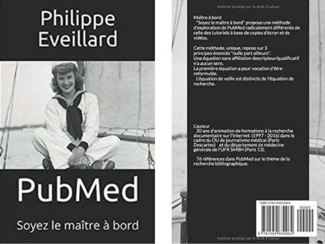 Présentation du livre « PubMed : soyez le maitre à bord » 01 Méthode • Prenez les commandes • Respectez le langage et la g...