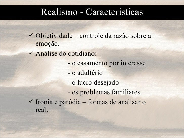 <ul><li>Objetividade – controle da razão sobre a emoção. </li></ul><ul><li>Análise do cotidiano: </li></ul><ul><li>- o cas...