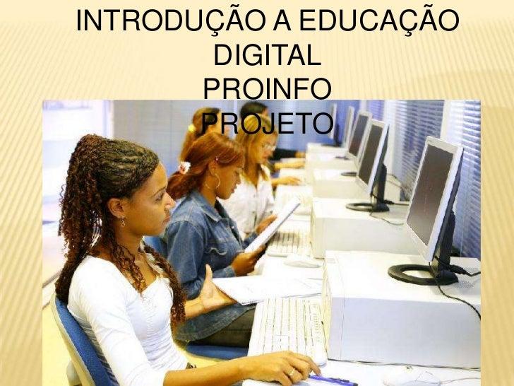 INTRODUÇÃO A EDUCAÇÃO DIGITALPROINFOPROJETO<br />