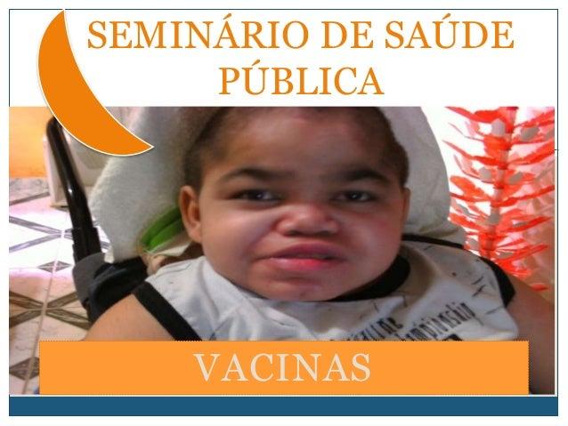 VACINAS SEMINÁRIO DE SAÚDE PÚBLICA