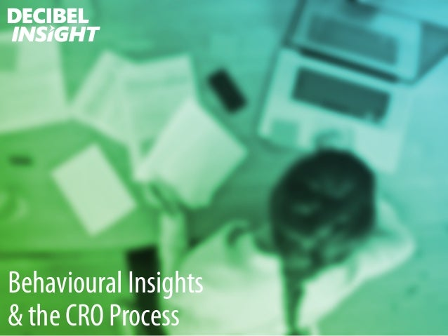 Behavioural Insights  & the CRO Process