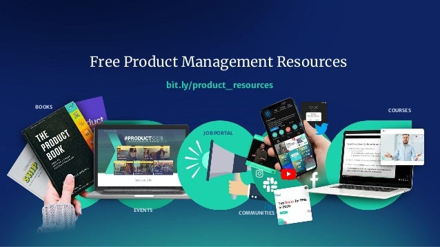 Free Product Management Resources BOOKS EVENTS JOB PORTAL COMMUNITIES bit.ly/product_resources COURSES
