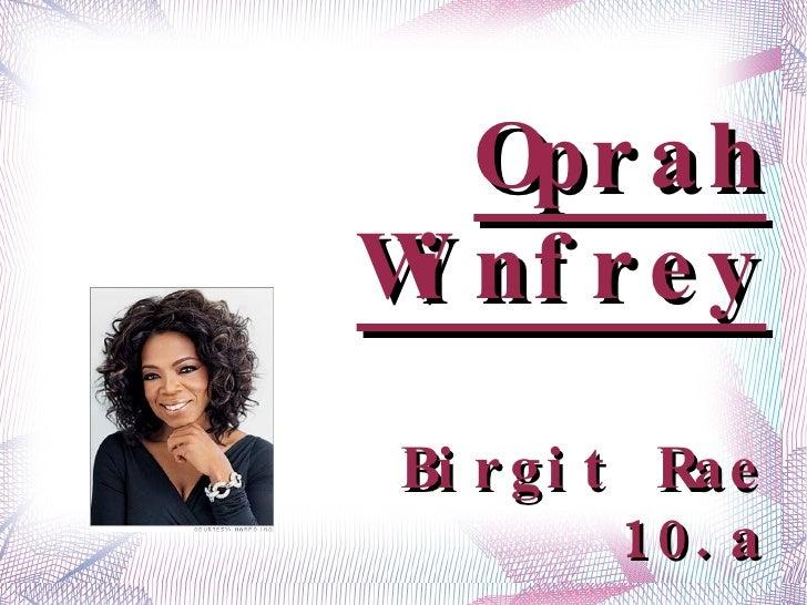 Oprah Winfrey Birgit Rae 10.a