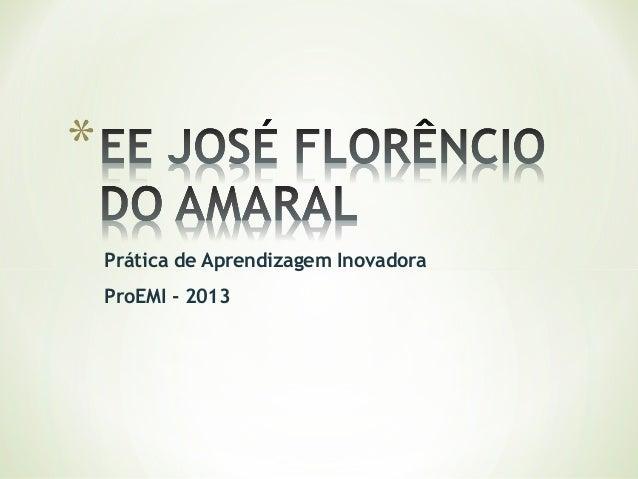 Prática de Aprendizagem Inovadora ProEMI - 2013