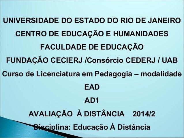 UNIVERSIDADE DO ESTADO DO RIO DE JANEIRO CENTRO DE EDUCAÇÃO E HUMANIDADES FACULDADE DE EDUCAÇÃO FUNDAÇÃO CECIERJ /Consórci...