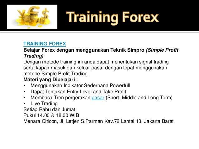 TRAINING FOREX Belajar Forex dengan menggunakan Teknik Simpro (Simple Profit Trading) Dengan metode training ini anda dapa...