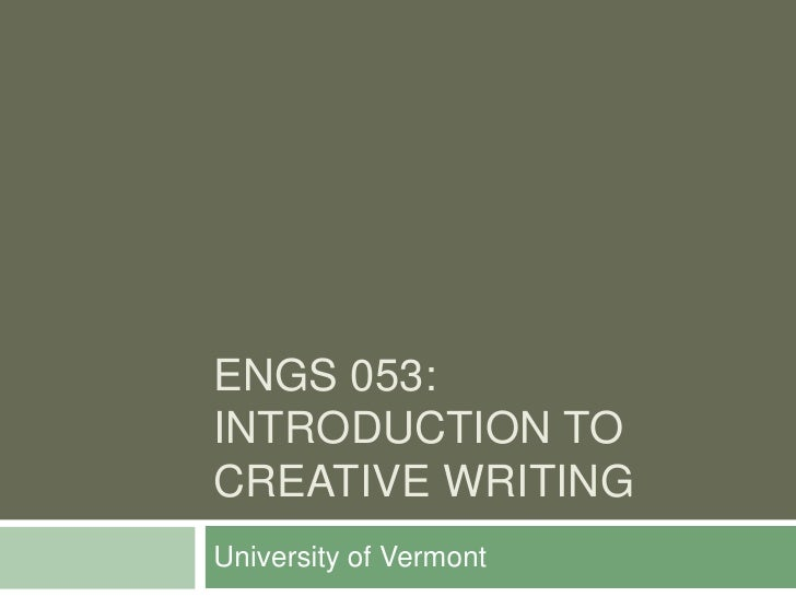 ENGS 053:INTRODUCTION TOCREATIVE WRITINGUniversity of Vermont